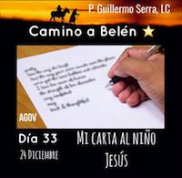 """33 Días de camino hacia Belén: Sal de Tú Cielo, (Día 33) """"P. Guillermo Serra.L.C."""""""