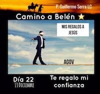33 Días camino hacia Belén: Sal de Tú Cielo (Día 22) P. Guillermo Serra.L.C.