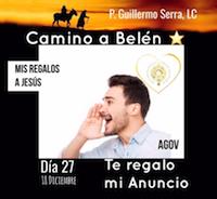 "33 Días camino hacia Belén: (Día 27)  ""P. Guillermo Serra, L.C."""