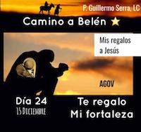 33 Días camino hacia Belén: Sal de Tú camino,  (Día 24) P. Guillermo Serra,L.C.