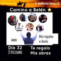 """33 Días de Camino hacia Belén: Sal de Tú Cielo, (Día 32) """"P.Guillermo Serra.L.C."""""""