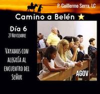33 Días de camino hacia Belén: Sal de Tu Cielo:  Día  6   P. Guillermo Serra L.C.